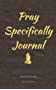 Pray Specifically Journal