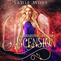Ascension: A Reverse Harem Fantasy Romance (Her Soulkeepers, Book 3)