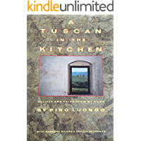 A Tuscan in the Kitchen: Recipes and Tales from My Home (English Edition)