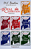 The Royal Ambition Series: The Dreadful Debutante, The Savage Marquess, Miss Fiona's Fancy, The Viscount's Revenge, The Chocolate Debutante, Lady Margery's Intrigue, The Paper Princess