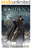 The Warden's Sword: The Warden Saga Book 2