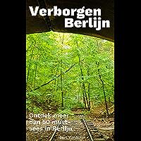 Verborgen Berlijn: Ontdek meer dan 50 must-sees (Ontdek Berlijn)