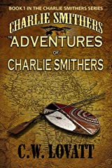 The Adventures of Charlie Smithers (The Charlie Smithers Collection Book 1) Kindle Edition