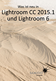 Was ist neu in Lightroom CC 2015.1 und Lightroom 6