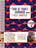 Le tour de France gourmand de Julie Andrieu