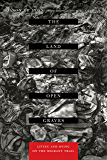 The Land of Open Graves: Living and Dying on the Migrant Trail (California Series in Public Anthropology Book 36)