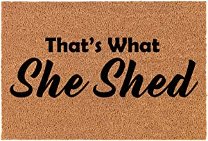 Coir Doormat Front Door Mat New Home Closing Housewarming Gift That's What She Shed Funny (30