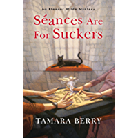 Seances Are for Suckers (An Eleanor Wilde Mystery Book 1)