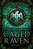 The Caged Raven (The Raven Crown Series Book 2)