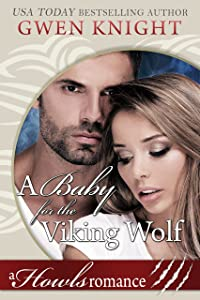 A Baby for the Viking Wolf: Howls Romance (A Howls Viking Romance Book 2)
