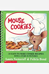 Mouse Cookies: 10 Easy-to-Make Cookie Recipes with a Story in Pictures Spiral-bound