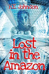 Lost in the Amazon Kindle Edition