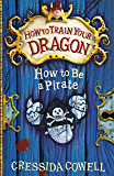 How To Be A Pirate: Book 2 (How To Train Your Dragon)