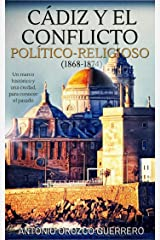 Cádiz y el conflicto politico-religioso (1868-1874) (Spanish Edition) Kindle Edition