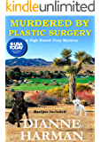 Murdered By Plastic Surgery: A High Desert Cozy Mystery