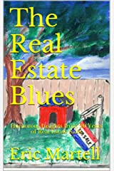 The Real Estate Blues: Humorous Insights from 20 Years of Real Estate Sales Kindle Edition