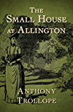 The Small House at Allington (The Chronicles of Barsetshire Book 5)