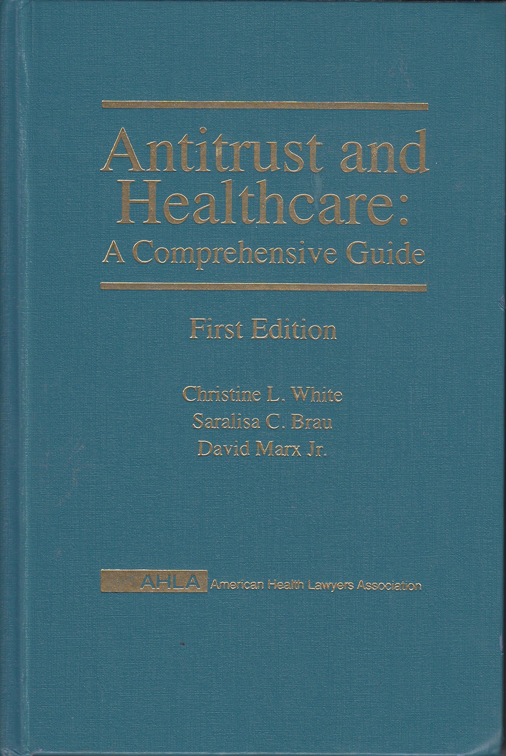 Antitrust and Healthcare : A Comprehensive Guide PDF