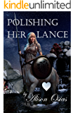 Polishing Her Lance (Squireing for a Futa Centaur Dame Book 1)