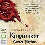 Winter Pilgrims: Kingmaker, Book 1