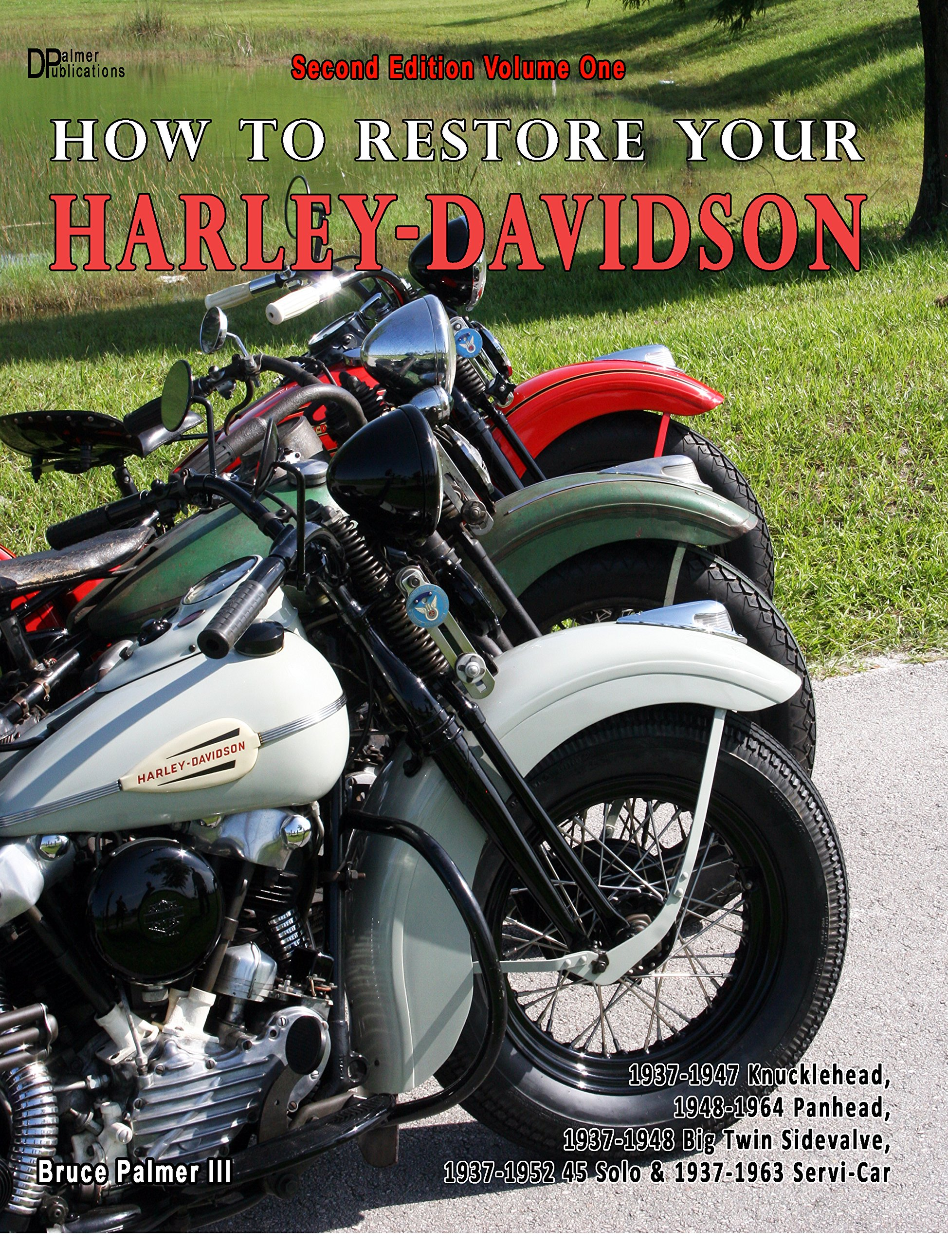 How to Restore Your Harley-Davidson Second Edition: Bruce Palmer III:  9780990620600: Amazon.com: Books