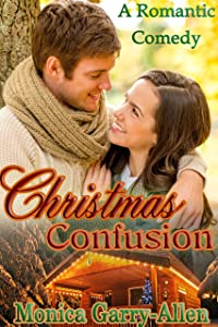 Christmas Confusion (Bailey's Chaotic Life Book 1)