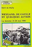Weygand, De Gaulle et quelques autres : La Somme, 16-28 mai 1940