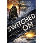 Switched On: Book Six in The Borrowed World Series (A Post-Apocalyptic Societal Collapse Thriller)