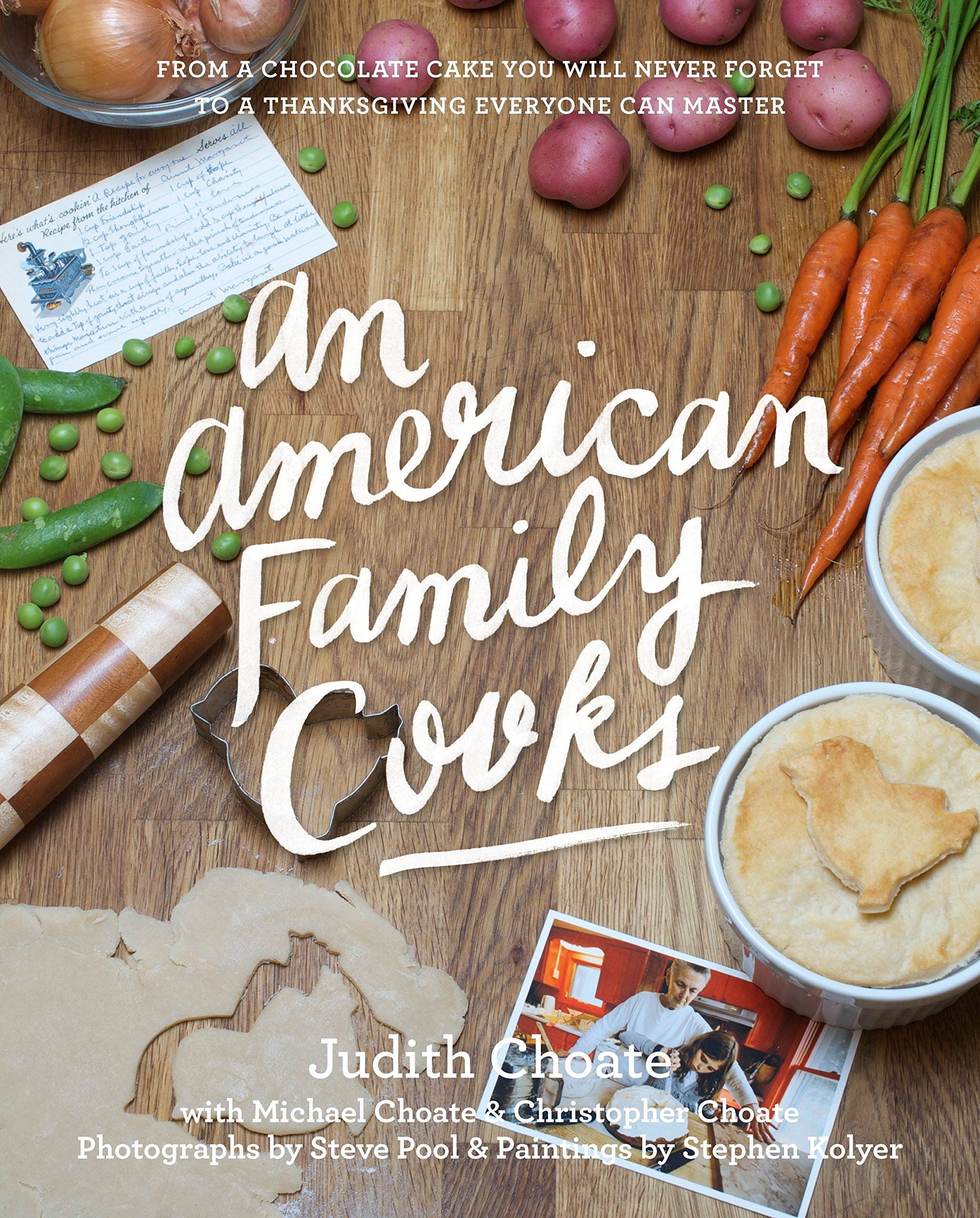 Download An American Family Cooks: From a Chocolate Cake You Will Never Forget to a Thanksgiving Everyone Can Master pdf
