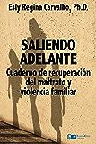 Saliendo Adelante: Cuaderno de Recuperación del Maltrato y la Violencia Familiar