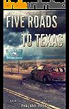Five Roads To Texas: A Phalanx Press Collaboration