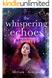 The Whispering Echoes (Smoke and Mirrors Book 3)