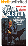 The Werewolf Walks Tonight (Satan's Sleuth Book 2)