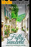 Fully Involved: an utterly charming Christian Romance (Merriville Firefighter Heroes Book 1)