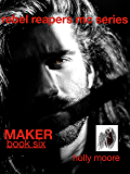 Rebel Reapers MC Series: Maker Book Six