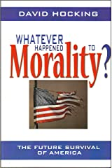Whatever Happened to Morality? The Future Survival of America