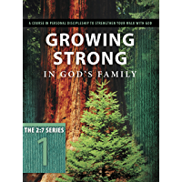 Growing Strong in God's Family: Rooted and Built Up in Him (The 2:7 Series Book 1) (English Edition)