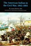 The American Indian in the Civil War, 1862-1865 (Bison Book)