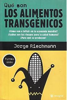 Que Son Los Alimentos Transgenicos: Como Van a Influir En LA Economia Mundial? Cuales