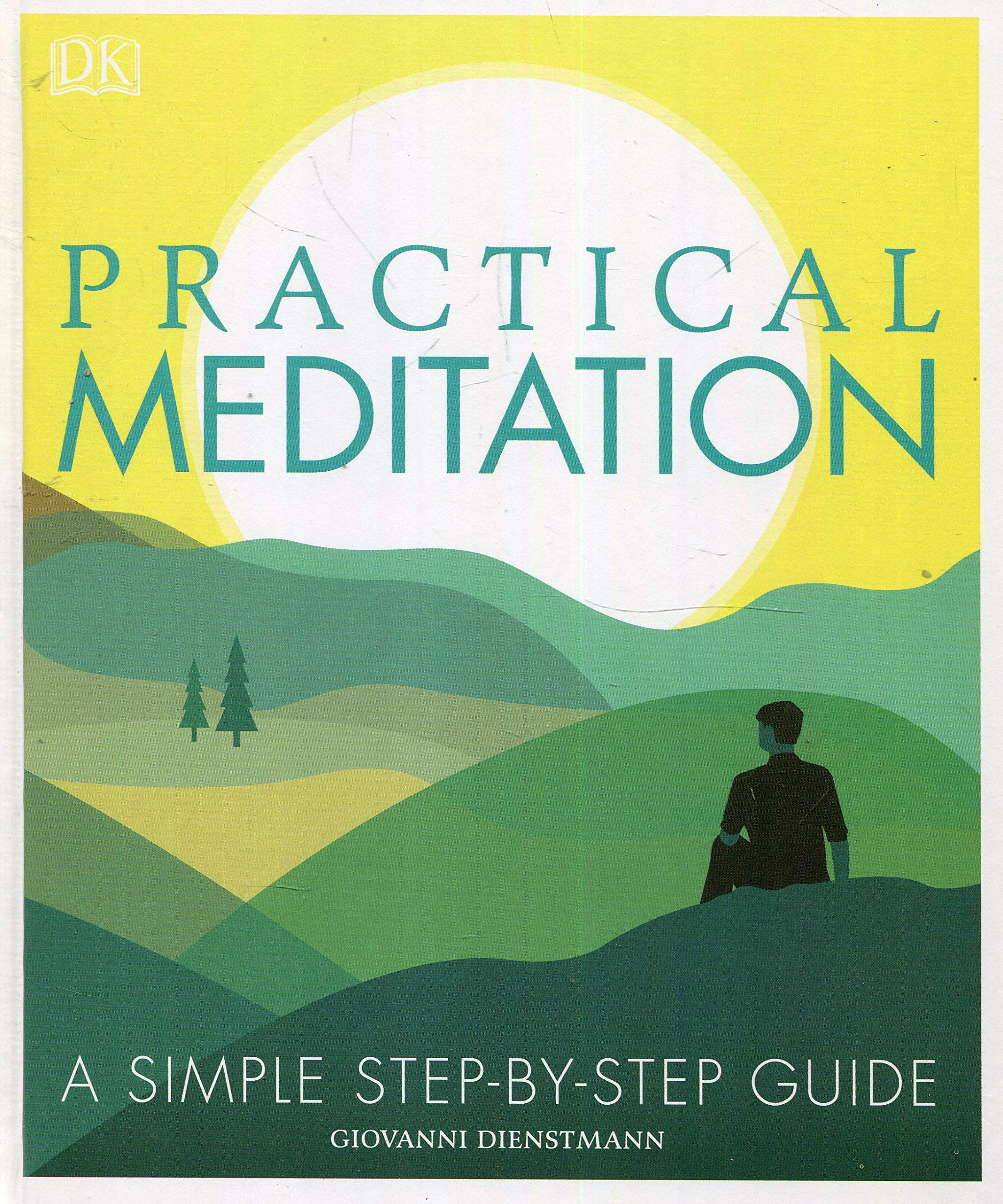 Practical Meditation: A Simple Step-by-Step Guide: Amazon.es ...