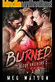 Burned: A Mafia Menage Romance (Blood Brothers Book 2)