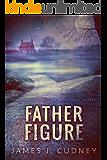 Father Figure: A Novel