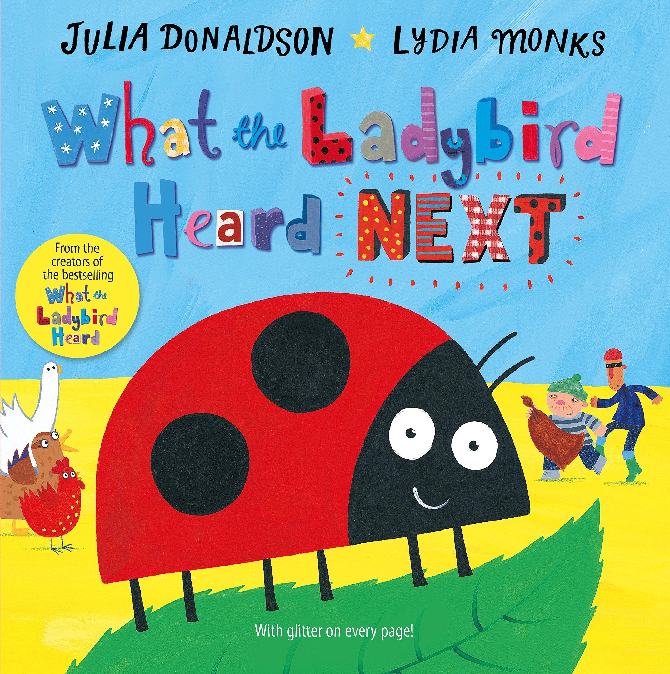 What the Ladybird Heard Next: Amazon.co.uk: Donaldson, Julia, Monks, Lydia:  Books