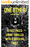 One Other: A fast paced crime thriller, with a shocking twist