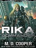 Rika Commander: A Tale of Mercenaries, Cyborgs, and Mechanized Infantry (Aeon 14: Rika's Marauders)