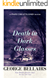Death in Dark Glasses (The Inspector Littlejohn Mysteries)