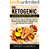 The Ketogenic Cookbook for all: Top 51 Quick, Easy & Delicious Low Carb Ketogenic Diet Recipes  For Weight Loss and Maximize Your Health