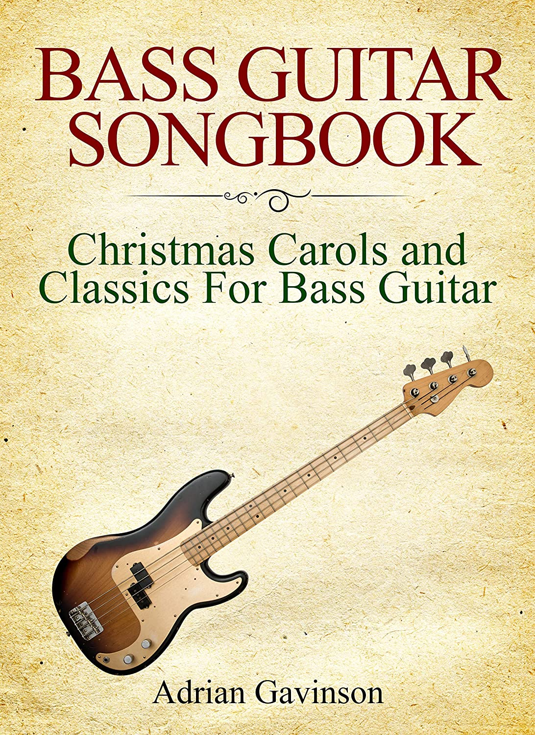 Bass Guitar Songbook: Christmas Carols and Classics for Bass ...