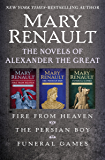 The Novels of Alexander the Great: Fire from Heaven, The Persian Boy, and Funeral Games