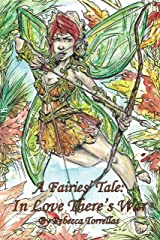 A Fairies' Tale: In Love There's War (Book 1): A Passionate Romance. A Magical War. Kindle Edition